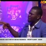 Watch Video: I Have Sex With Dead Bodies Says Mortuary Man