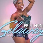 Watch Official Music Video: Feli Nuna – Gelaway – Starring Ghanaian Female Celebrities