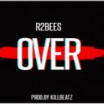 Watch Official Music Video: R2Bees – Over