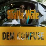Watch Official Music Video: Shatta Wale – Dem Confuse