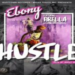 Watch Official Music Video: Ebony – Hustle ft Brella