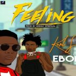 Watch Official Music Video: Kurl Songx – Feeling ft. Ebony
