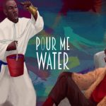 Watch Official Music Video: Mr Eazi – Pour Me Water