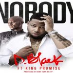 Watch Official Music Video: D-Black ft. King Promise – Nobody