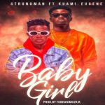 Watch Official Music Video: Strongman – Baby Girl ft. Kwami Eugene