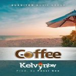 Watch Official Music Video: Kelvynboy – Coffee