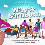 Watch Official Music Video: BAM Allstars ft. Kelvyn Boy – WatABamBum