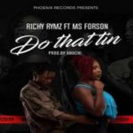 Watch Official Music Video: Richy Rymz – Do That Tin ft. Ms Forson