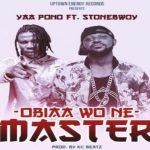 Watch Official Music Video: Yaa Pono – Obiaa Wone Master ft. Stonebwoy