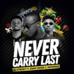 Watch Official Music Video: Dj Vyrusky – Never Carry Last ft Kuami Eugene & Mayorkun