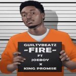 Watch Official Music Video: GuiltyBeatz – Fire feat. Joeboy & King Promise