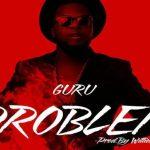 Watch Official Music Video: Guru – Problem