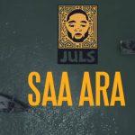 Watch Official Music Video: Juls – Saa Ara featuring Kwesi Arthur and Akan