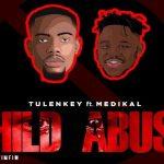 Watch Official Music Video: Tulenkey – Child Abuse Refix ft. Medikal